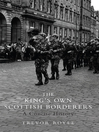 The King&#39;s Own Scottish Borderers (eBook): A Concise History